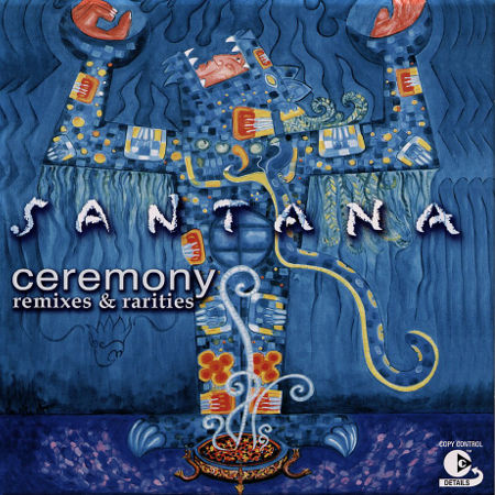 SANTANA - Ceremony: Remixes & Rarities cover