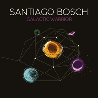 SANTIAGO BOSCH - Galactic Warrior cover