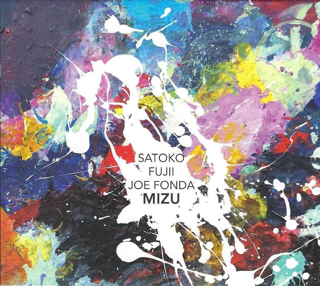 SATOKO FUJII - Satoko Fujii / Joe Fonda : Mizu cover