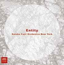 SATOKO FUJII - Satoko Fujii Orchestra New York : Entity cover