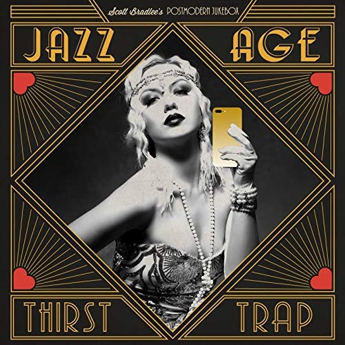 SCOTT BRADLEE'S POSTMODERN JUKEBOX - Jazz Age Thirst Trap cover