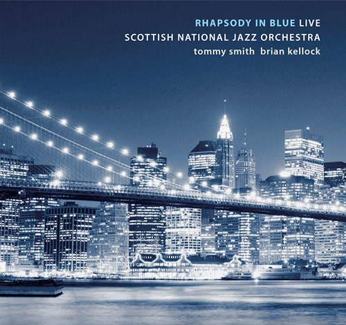 SCOTTISH NATIONAL JAZZ ORCHESTRA - Rhapsody In Blue: Live cover