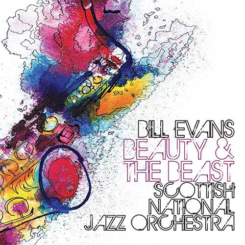 SCOTTISH NATIONAL JAZZ ORCHESTRA - Scottish National Jazz Orchestra, Bill Evans : Beauty & The Beast cover