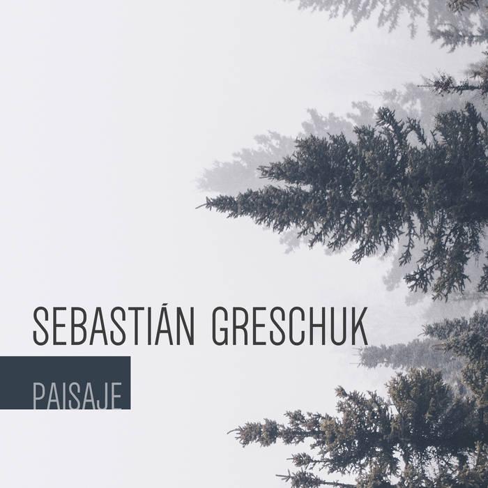 SEBASTIÁN GRESCHUK - Paisaje cover
