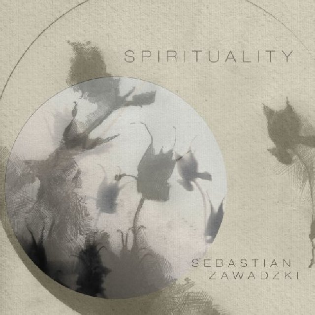 SEBASTIAN ZAWADZKI - Spirituality cover