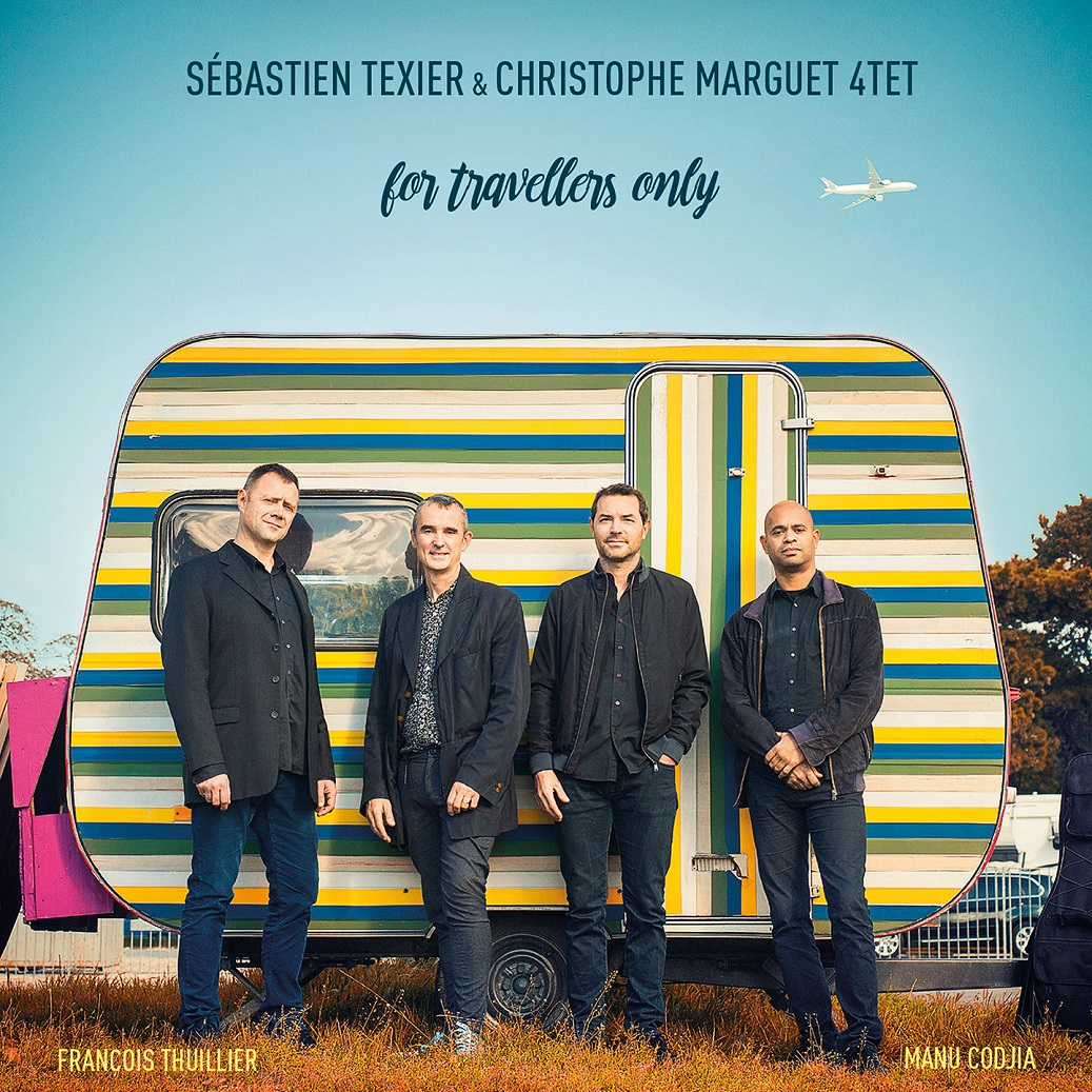 SÉBASTIEN TEXIER - Sébastien Texier & Christophe Marguet 4TET : For Travellers Only cover