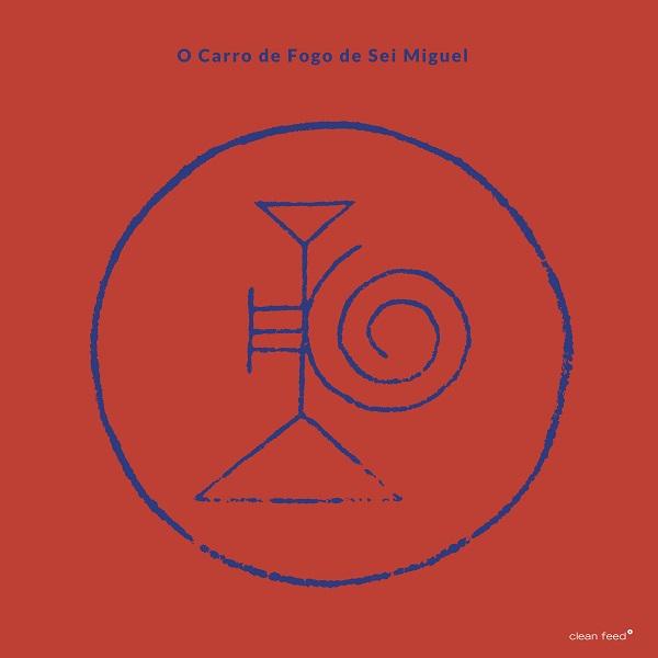 SEI MIGUEL - O Carro de Fogo de Sei Miguel cover