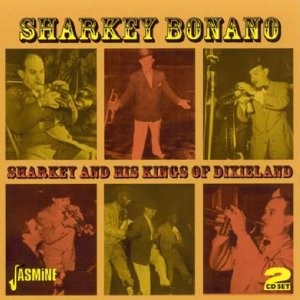 Sharkey And His Kings Of Dixieland Sharkey's Dixieland Band Bucket Got A Hole In It - That's A'Plenty
