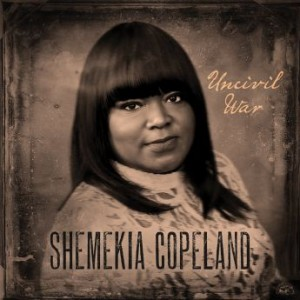 SHEMEKIA COPELAND - Uncivil War cover