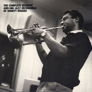 SHORTY ROGERS - The Complete Atlantic EMI Jazz Recordings cover