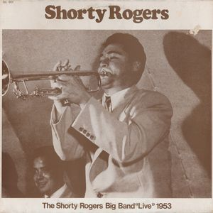 SHORTY ROGERS - The Shorty Rogers Big Band