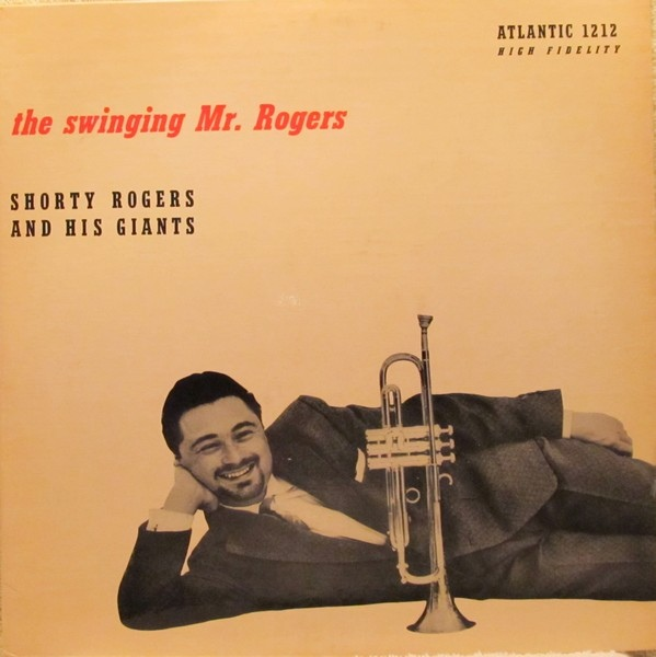 SHORTY ROGERS - The Swinging Mr. Rogers (aka West Coast Jazz) cover