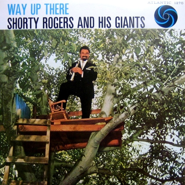 SHORTY ROGERS - Way Up There cover