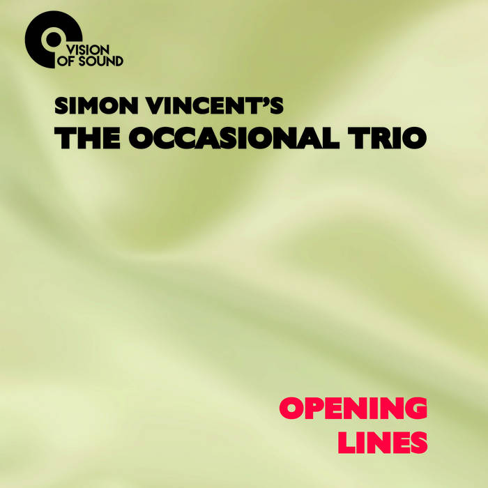SIMON VINCENT - The Occasional Trio : Opening Lines cover