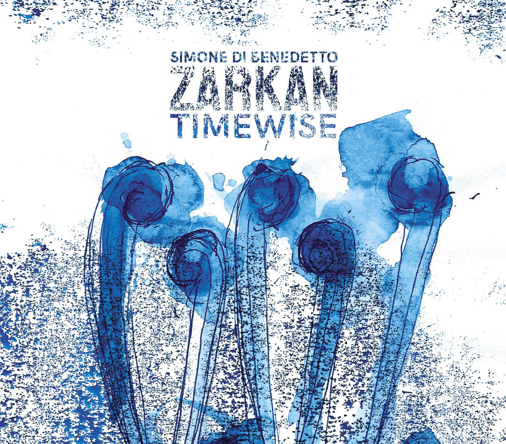 SIMONE DI BENEDETTO - Zarkan : Timewise cover