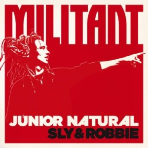 SLY AND ROBBIE - Junior Natural + Sly & Robbie : Militant cover
