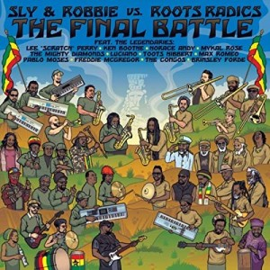 SLY AND ROBBIE - The Final Battle : Sly & Robbie vs. Roots Radics cover