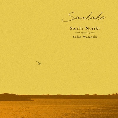 SOICHI NORIKI - Soichi Noriki with Special Guest Sadao Watanabe : Saudade cover