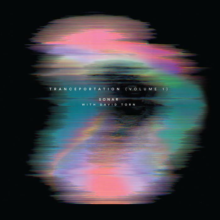 SONAR - Tranceportation (Volume 1) (with David Torn) cover