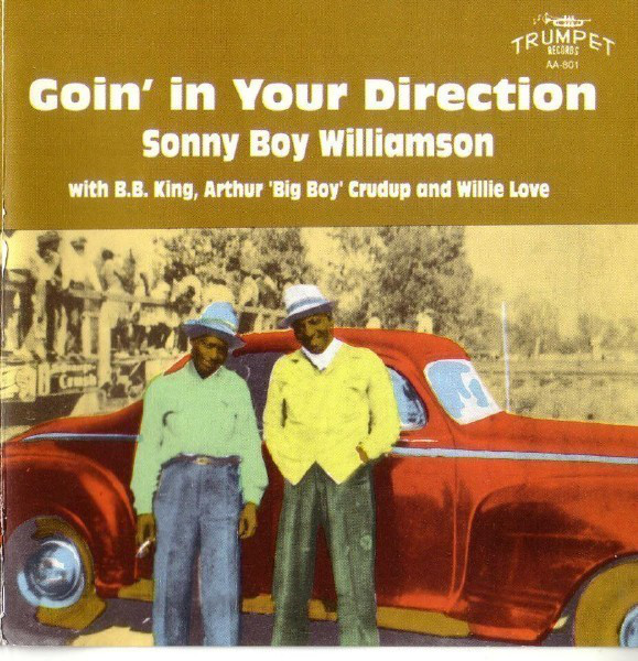 SONNY BOY WILLIAMSON II - Goin' In Your Direction cover