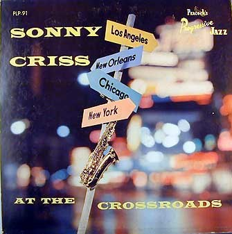 SONNY CRISS - At The Crossroads (aka Sonny Criss Quartet Featuring Wynton Kelly) cover