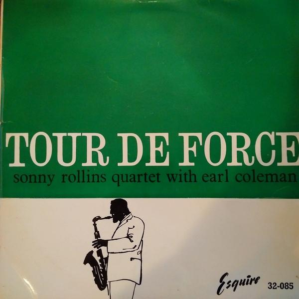 SONNY ROLLINS - Sonny Rollins Quartet With Earl Coleman : Tour De Force cover