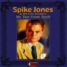 SPIKE JONES - My Two Front Teeth cover