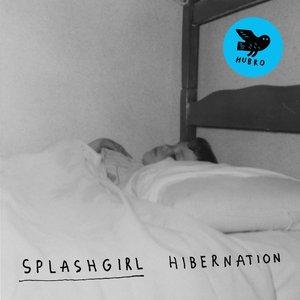 SPLASHGIRL - Hibernation cover