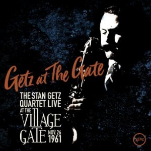 STAN GETZ - Getz at the Gate : Live at the Village Gate, Nov. 26, 1961 cover