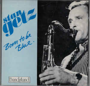 STAN GETZ - Born To Be Blue cover