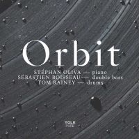 STÉPHAN OLIVA - Stephan Oliva - Sebastien Boisseau - Tom Rainey : Orbit cover
