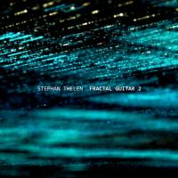 STEPHAN THELEN - Fractal Guitar 2 cover