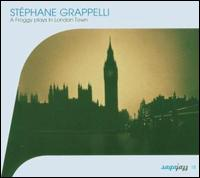 STÉPHANE GRAPPELLI - A Froggy Plays in London Town cover
