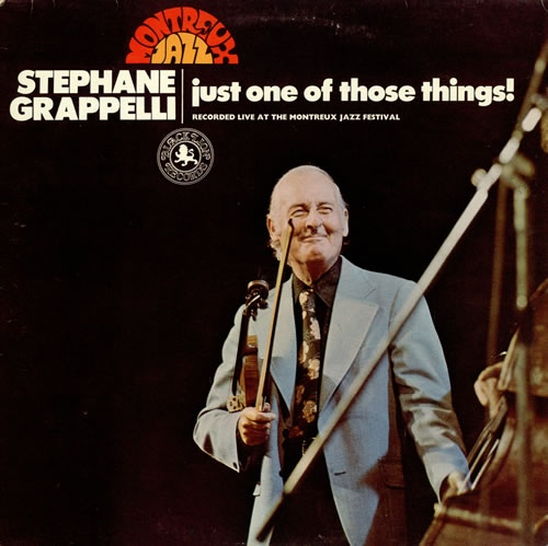 STÉPHANE GRAPPELLI - Just One of Those Things: Recorded Live at the Montreux Festival (aka In Concert) cover