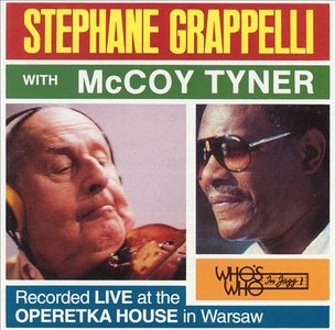 STÉPHANE GRAPPELLI - Stephane Grappelli & McCoy Tyner : Live At The Operetka House In Warsaw cover