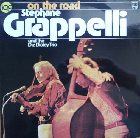 STÉPHANE GRAPPELLI - Stephane Grappelli And The Diz Disley Trio : On The Road cover