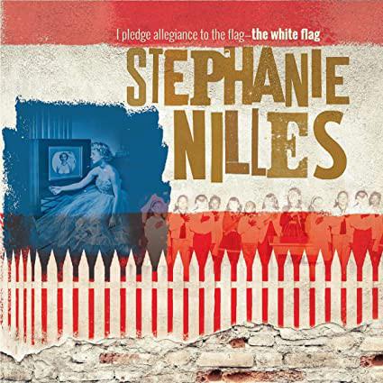 STEPHANIE NILLES - I Pledge Allegiance To The Flag-The White Flag cover