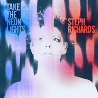 STEPHANIE RICHARDS - Take The Neon Lights cover