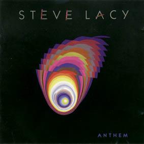 STEVE LACY - Anthem cover