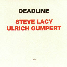 STEVE LACY - Deadline (with Ulrich Gumpert) cover