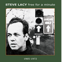 STEVE LACY - Free For A Minute (Disposability/Sortie/unreleased material) cover