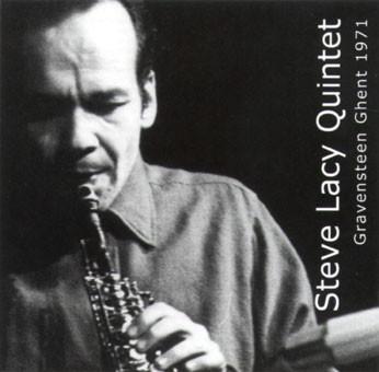 STEVE LACY - Steve Lacy Quintet : Gravensteen Ghent 1971 cover