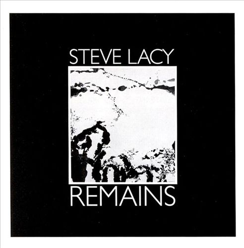 STEVE LACY - Remains cover