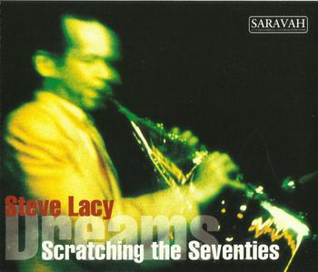 STEVE LACY - Scratching The Seventies / Dreams cover