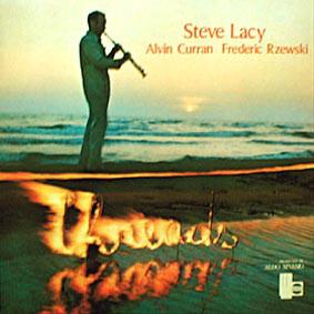 STEVE LACY - Steve Lacy / Alvin Curran / Frederic Rzewski : Threads cover