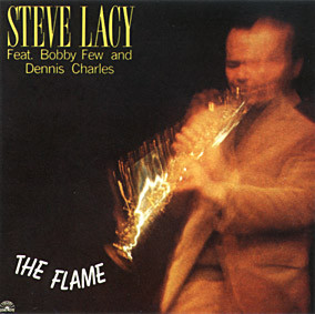 STEVE LACY - Steve Lacy Feat. Bobby Few And Dennis Charles : The Flame cover