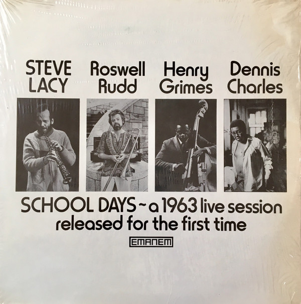 STEVE LACY - Steve Lacy, Roswell Rudd, Henry Grimes, Dennis Charles : School Days - A 1963 Live Session Released For The First Time cover