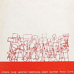 STEVE LACY - Steve Lacy Trio Live (with Andrea Centazzo, Kent Carter) (aka In Concert) cover