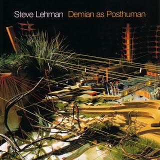 STEVE LEHMAN - Demian As Posthuman cover