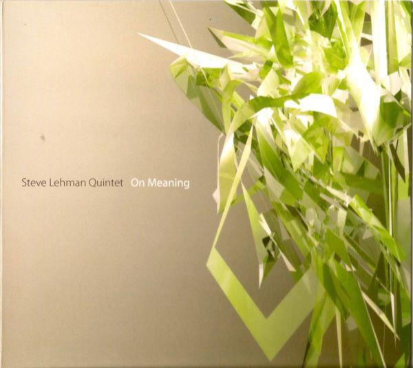 STEVE LEHMAN - Steve Lehman Quintet : On Meaning cover